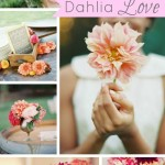 Inspiration from Anywhere... Dahlia Love