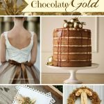 Inspiration from Anywhere... Chocolate Gold