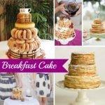 Wedding Wednesday... Breakfast Wedding Cake