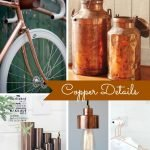 Inspiration from Anywhere... Copper Details