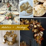Inspiration from Anywhere... Metallics + Holidays